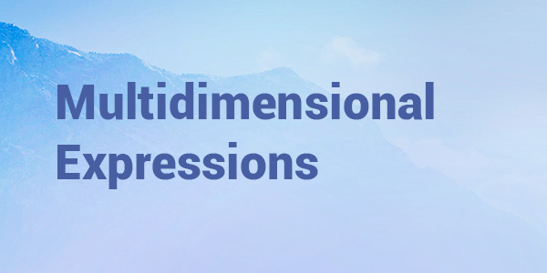 Multidimensional Expressions